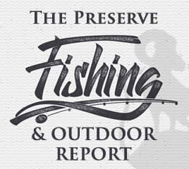 The Preserve Fishing Report with Todd Corayer